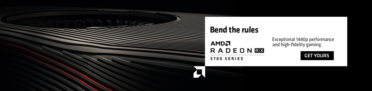 Bend the Rules. AMD Radeon 5700