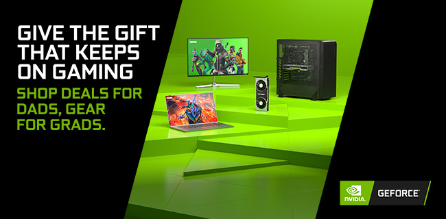 Give the gift that keeps on gaming. Shop deals for dads, gear for grads.