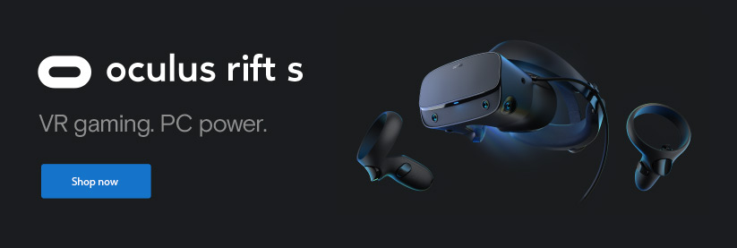 Oculus Rift S VR gaming. PC power. Shop Now