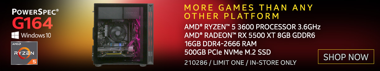 Powerspec G164 - More Games than any other Platform. AMD Ryzen 5 3600 Processor 3.6GHz; AMD Radeon RX 5500 XT 8GB GDDR6; 16GB DDR4-2666 RAM; 500GB PCIe NVMe M.2 SSD. Learn More. SKU 210286; Limit One; In-store only