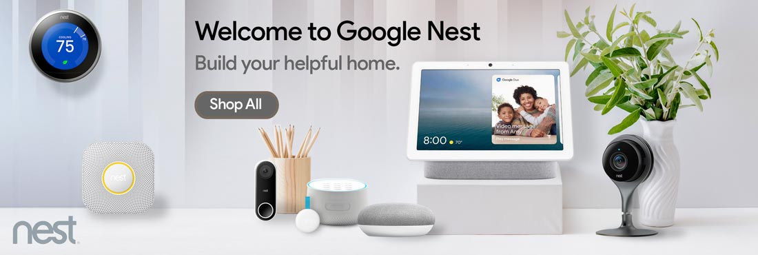 Welcome to Google Nest. Build your beautiful home. Shop All