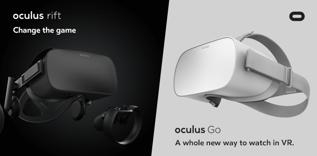 oculus rift - change the game. oculus Go - A whole new way to watch in VR.