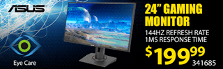 ASUS 24-inch Gaming Monitor - $199.99; 144MHz refresh rate, 1MS response time; SKU 341685