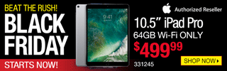 BEAT THE RUSH! BLACK FRIDAY STARTS NOW! Apple 10.5-inch iPad Pro - $499.99; 64GB Wi-Fi only; SKU 331245; SHOP NOW