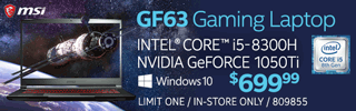 MSI GF63 Gaming Laptop - $699.99; Intel Core i5-8300H, Nvidia GeForce 1050Ti, Windows 10; Limit one, in-store only, SKU 809855