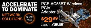 ACCELERERATE TO DOMINATE, NETWORK SOLUTIONS; ASUS PCE-AC55BT Wireless PCIe Adapter - $29.99; SKU 308221; SHOP NOW