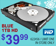 Western Digital Blue 1TB HD - $39.99; SKU 622456; Limit One; In-Store Only