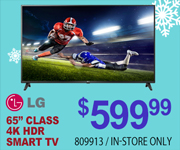LG 65 Inch Class 4K HDR Smart TV - $599.99; SKU 809913; In-Store Only