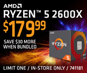 AMD Ryzen 5 2600X - $179.99; Save $30 more when bundled; limit one, in-store only, SKU 741181