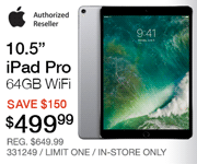 Apple 10.5-inch iPad Pro - SAVE $150 $499.99; 64GB WiFi; Reg. $649.99, limit one, in-store only, SKU 331249