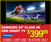 Samsung 55 Inch Class 4K HDR Smart TV $399.99 SKU 810994 Limit One In Store Only