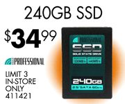 Professional 240GB SSD - $34.99; Limit three, in-store only, SKU 411421