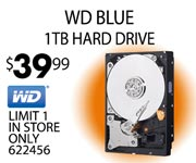 WD Blue 1TB HD - $39.99; Limit one, in-store only, SKU 622456