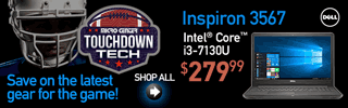 Touchdown Tech - Save on the latest gear for the game; Dell Inspiron 3567 Laptop - $279.99; Intel Core i3-7130U; SHOP ALL