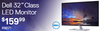 Dell 32-inch Class LED Monitor - $159.99; SKU 836171