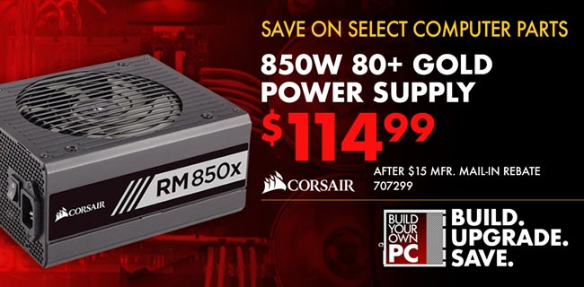Corsair 850W 80 Plus Gold Power Supply - $114.99 After $15 MIR - SKU 707299. Demand the extreme performance you deserve.