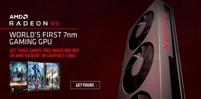 AMD Radeon Vii - World's First 7nm Gaming GPU - Get Yours - Get three Games free when you buy an AMD Radeon Vii Graphics card