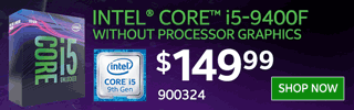 Intel Core i5-9400F Processor without processor graphics - $149.99; SKU 900324