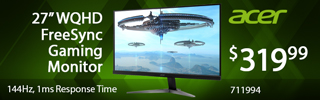 Acer 27 inch WQHD FreeSync Gaming Monitor - 144MHz, 1ms Response Time; $319.99; SKU 711994