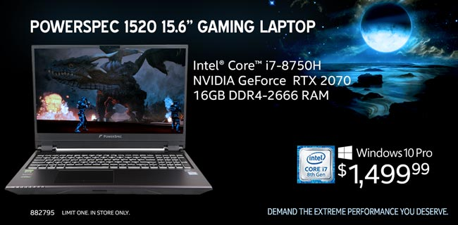 PowerSpec 1520 15.6 inch Gaming Laptop - Intel Core i7-8750H; 16GB DDR4-2666 RAM NVIDIA GeForce RTX 2070; Windows 10 Pro. $1,499.99. SKU 882795. Demand the extreme performance you deserve.