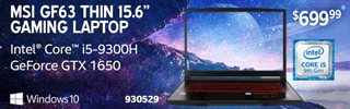 MSI GF63 Thin 15.6 inch Gaming Laptop $699.99; Intel Core i5-9300H, 512GB Solid State Drive, NVIDIA GeForce GTX 1650 $699.99; SKU 930529; Limit One In Store Only