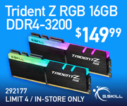 GSkill Trident Z RGB DDR4-3200 - $149.99; limit four, in-store only, SKU 292177