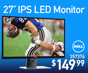 Dell 27-inch IPS LED Monitor - $149.99; SKU 357376