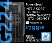 PowerSpec G224 Desktop - $799.99; Intel Core i5-9400F, NVIDIA GeForce GTX 1060 6GB, Windows 10; limit one, in-store only, SKU 879817