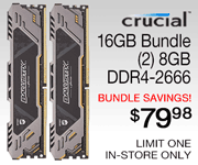 Crucial 16GB Bundle, 2 8GB DDR4-2666 - Bundle Savings $79.98; Limit one, in-store only