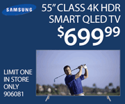 Samsung 55 inch class 4K HDR Smart QLED TV $699.99 Limit One, In Store Only SKu 906081