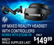 HP Mixed Reality Headset with Controllers, works with Steam VR - only $149.99; while supplies last; SKU 955211