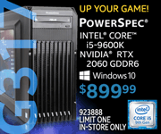 UP YOUR GAME! PowerSpec G317 - $899.99; Intel Core i5-9600K, NVIDIA RTX 2060 GDDR6 , Windows 10; Limit one, in-store only, SKU 923888