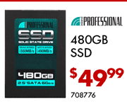 Professional 480GB SSD - $49.99; SKU 708776