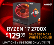 AMD Ryzen 7 2700X - $129.99; Save $30 more when bundled; Limit one, in-store only, SKU 741173