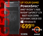 Up Your Game! PowerSpec G502 - $699.99; AMD Ryzen 5 1600, NVIDIA GeForce GTX 1660Ti 6GB GDDR6, 16GB RAM, 500GB SSD, Windows 10; SKU 923896