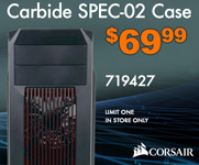 Corsair Carbide SPEC-02 Case - $69.99; SKU 719427 Limit one. In store only.