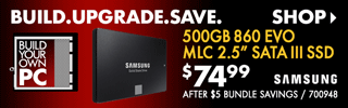 BUILD. UPGRADE. SAVE. SHOP - Samsung 500GB 860 EVO MLC 2.5-inch SATA III SSD - $74.99 after $5 bundle savings; SKU 700948