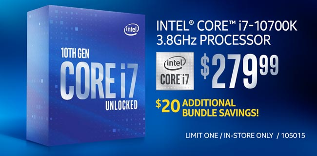 Intel Core i7-10700K 3.8GHz Processor - $279.99; Additional $20 bundle savings; Limit one, in-store only, SKU 105015