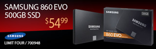 Samsung 860 EVO 500GB Solid State Drive; $54.99; Sku 700948; Limit Four
