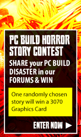PC Build Horror Story Contest - Win a 3070 Graphics Card!