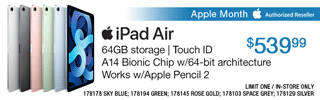 Apple Month - Apple iPad Air - $539.99; 64GB storage, Touch ID, A14 Bionic Chip with 64-bit architecture, works with Apple Pencil 2; Limit one, in-store only, SKUs 178178, 178194, 178145, 178103, 178129