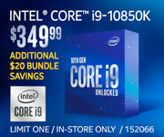 Intel Core i9-10850K - $349.99; Additional $20 bundle savings; Limit one, in-store only, SKU 152066