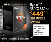 Bundle and Save $20; AMD Ryzen 7 5800X 3.8GHz - $449.99; Limit one, in-store only, SKU 195081