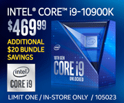 Intel Core i9-10900K - $469.99; Additional $20 bundle savings; Limit one, in-store only, SKU 105023