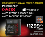 More Games the Any Other Platform - PowerSpec G508 - $1299.99; AMD Ryzen 5 5600X 3.7GHz, AMD Radeon RX 5600XT; Windows 10; Limit one, in-store only, SKU 213611