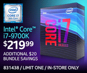 Intel Core i7-9700K - $219.99; Additional $20 bundle savings; Limit one, in-store only, SKU 831438