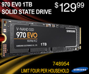Samsung 970 EVO 1TB Solid State Drive; $129.99, Sku 748954; Limit four per household