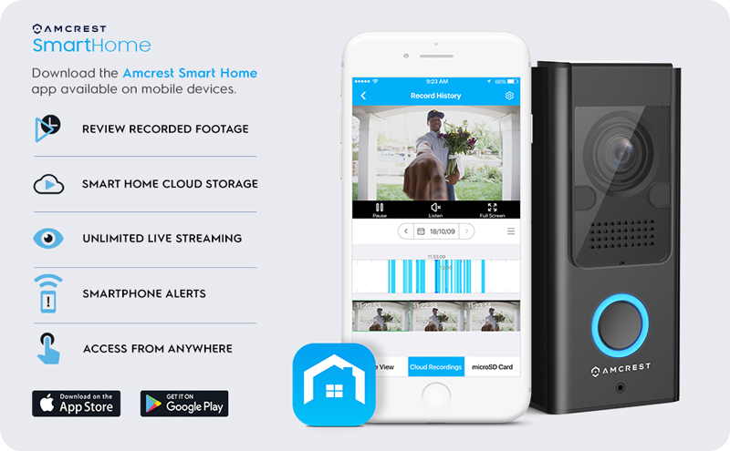 Amcrest Smart Home app features: Review recorded footage, Cloud storage, unlimited live streaming, smartphone alerts, access from anywhere