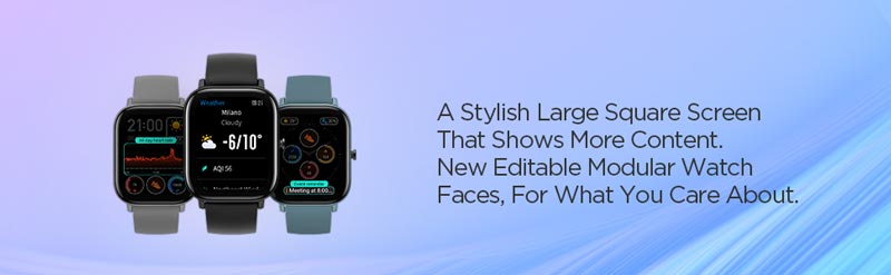 Stylish large square screen, more content. New editable modular watch faces for what you care about.
