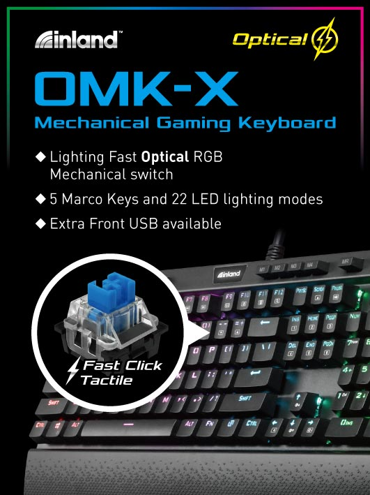 Inland OMK-X Mechanical Gaming Keyboard. Lightning fast optical RGB mechanical switch. 5 Marco keys and 22 LED lighting modes. Extra front USB available.